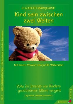 Kind sein zwischen zwei Welten von Kierdorf,  Theo, Marquardt,  Elizabeth, Wallerstein,  Judith