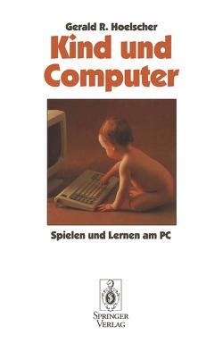 Kind und Computer von Hoelscher,  Gerald R.