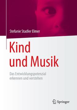 Kind und Musik von Stadler Elmer,  Stefanie