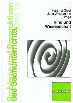Kind und Wissenschaft von Giest,  Hartmut, Wiesemann,  Jutta