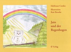 Kindeerbuch / Jato und der Regenbogen von Cordes,  Edeltraut