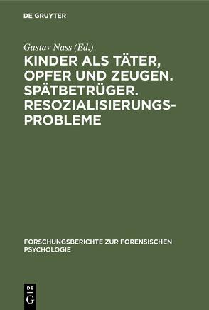 Kinder als Täter, Opfer und Zeugen. Spätbetrüger. Resozialisierungsprobleme