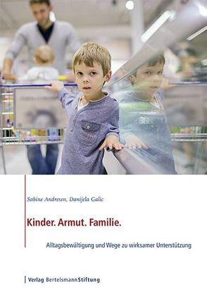Kinder. Armut. Familie. von Andresen,  Sabine, Galic,  Danijela