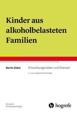 Kinder aus alkoholbelasteten Familien von Zobel,  Martin