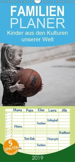 Kinder aus den Kulturen unserer Welt – Familienplaner hoch (Wandkalender 2019 , 21 cm x 45 cm, hoch) von Stanzer,  Elisabeth