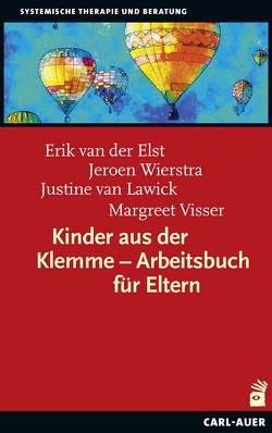 Kinder aus der Klemme – Arbeitsbuch für Eltern von van der Elst,  Erik, van Lawick,  Justine, Visser,  Margreet, Wierstra,  Jeroen