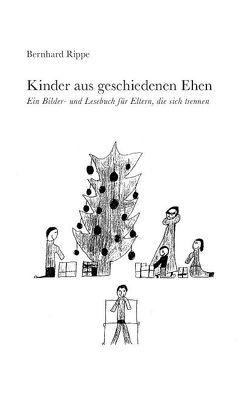 Kinder aus geschiedenen Ehen von Rippe,  Bernhard