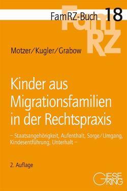 Kinder aus Migrationsfamilien in der Rechtspraxis von Grabow,  Michael, Kugler,  Roland, Motzer,  Stefan