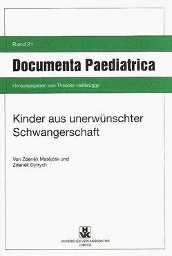 Kinder aus unerwünschter Schwangerschaft von Hellbrügge,  Theodor, Zdeněk,  Dytrych, Zdeněk,  Matějček