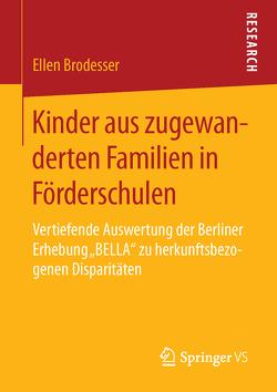 Kinder aus zugewanderten Familien in Förderschulen von Brodesser,  Ellen