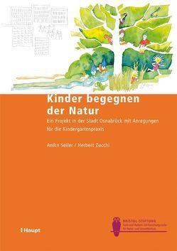 Kinder begegnen der Natur von Seiler,  Anika, Zucchi,  Herbert