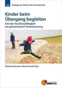 Kinder beim Übergang begleiten von Gutzmann,  Marion, Lassek,  Maresi