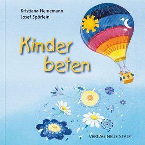 Kinder beten von Heinemann,  Kristiana, Spörlein,  Josef