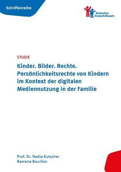 Kinder. Bilder. Rechte. Persönlichkeitsrechte von Kindern im Kontext der digitalen Mediennutzung in der Familie