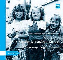 Kinder brauchen Kinder von Hammes-DiBernardo,  Eva, Speck-Hamdan,  Angelika