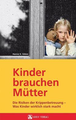 Kinder brauchen Mütter von Götze,  Hanne K.