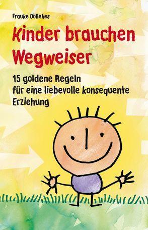 Kinder brauchen Wegweiser von Döllekes,  Frauke, Döllekes,  Sarah, Hilbert,  Jörg, Langer,  Dietmar