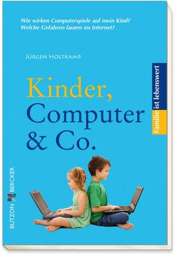 Kinder, Computer & Co. von Holtkamp,  Jürgen