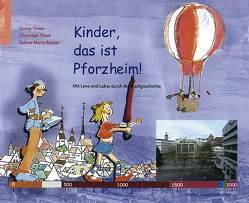 Kinder, das ist Pforzheim! von Reister,  Sabine M, Timm,  Christoph, Timm,  Sonny