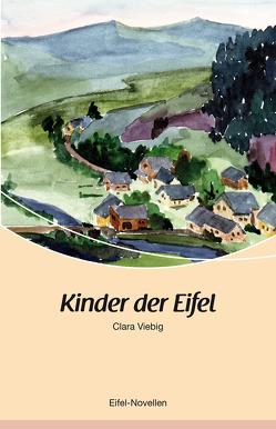 Kinder der Eifel von Viebig,  Clara