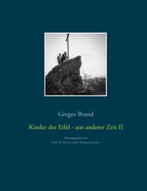 Kinder der Eifel – aus anderer Zeit II von Brand,  Gregor, Simon,  Hermann