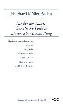 Kinder der Kunst: Genetische Fälle in literarischer Behandlung von Müller-Bochat,  Eberhard, Sadji,  B A