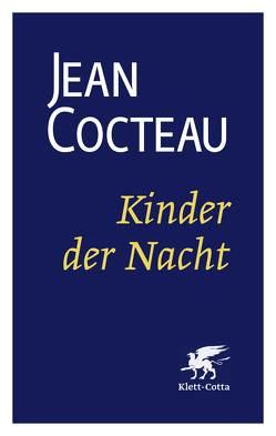 Kinder der Nacht von Cocteau,  Jean