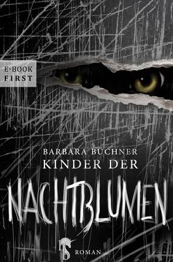 Kinder der Nachtblumen von Büchner,  Barbara