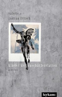 kinder der unschärferelation von Fritsch,  Gudrun, Fritsch,  Valerie Katrin G.