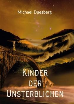 KINDER DER UNSTERBLICHEN von Duesberg,  Michael