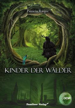 Kinder der Wälder – OCIA von Rieger,  Patricia
