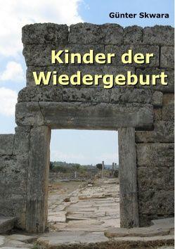Kinder der Wiedergeburt von Skwara,  Günter