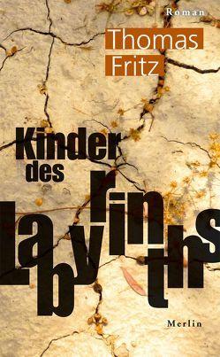 Kinder des Labyrinths von Fritz,  Thomas