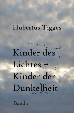 Kinder des Lichtes-Kinder der Dunkelheit Band 1 von Tigges,  Hubertus