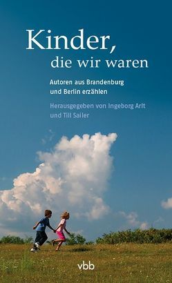 Kinder, die wir waren von Arlt,  Ingeborg, Sailer,  Till