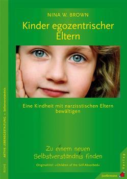 Kinder egozentrischer Eltern von Brown,  Nina W., Welling,  Julia