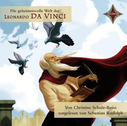 KINDER ENTDECKEN BERÜHMTE LEUTE: Die geheimnisvolle Welt des Leonardo da Vinci von Rudolph,  Sebastian, Schulz-Reiss,  Christine