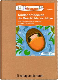 Kinder entdecken die Geschichte von Mose von Weber,  Eva
