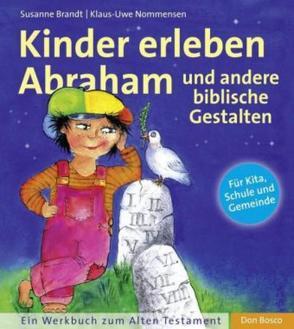 Kinder erleben Abraham und andere biblische Gestalten von Brandt,  Susanne, Nommensen,  Klaus-Uwe