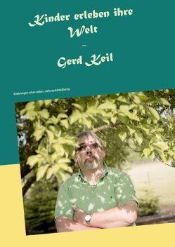 Kinder erleben ihre Welt von Keil,  Gerd