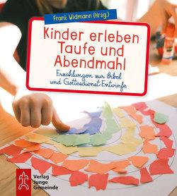 Kinder erleben Taufe und Abendmahl von Widmann,  Frank
