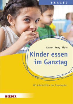Kinder essen im Ganztag von Perry,  Benjamin, Plehn,  Manja, Renner,  Holger