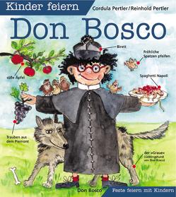Kinder feiern Don Bosco von Pertler,  Cordula