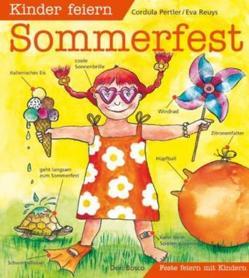 Kinder feiern Sommerfest von Pertler,  Cordula, Reuys,  Eva