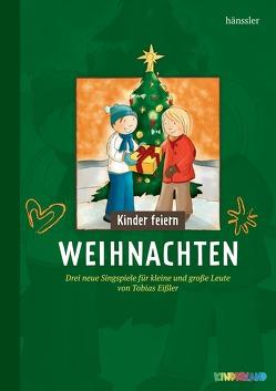 Kinder feiern Weihnachten 2 von Eißler,  Tobias