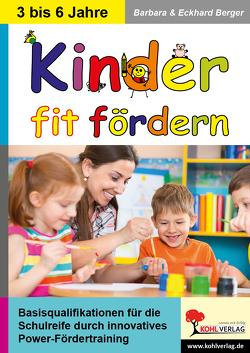 Kinder fit fördern von Berger,  Barbara, Berger,  Eckhard