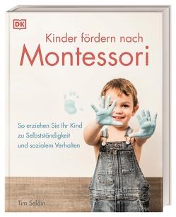Kinder fördern nach Montessori von Seldin,  Tim