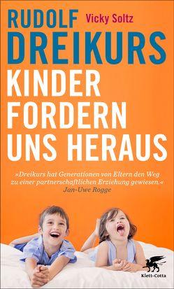Kinder fordern uns heraus von Blumenthal,  Erik A, Dreikurs,  Rudolf, Soltz,  Vicky