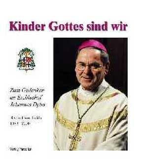 Kinder Gottes sind wir von Kathrein,  Werner
