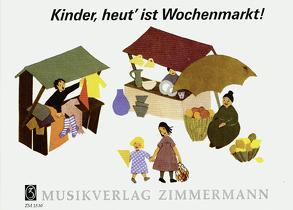 Kinder, heut' ist Wochenmarkt von Greve-Maillard,  Katharina, Jährig-Becker,  Anke